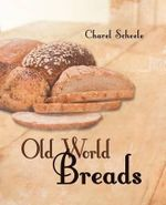 Old World Breads - Charel Scheele