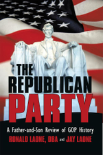 The Republican Party : A Father-and-Son Review of RNC History - Ronald Laone DBA