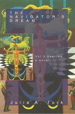 The Navigator's Dream, Volume 3 : Seatime - Julia A. Turk