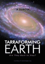 Tarraforming Earth : Are They Back to Stay? - Jessie R. Dubose