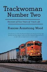 Trackwoman Number Two : Revision of Four Years of Track Life - Frances Armstrong Wood