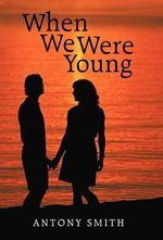 When We Were Young - Antony Smith