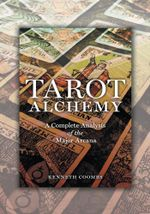 Tarot Alchemy : A Complete Analysis of the Major Arcana - Kenneth Coombs