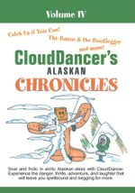 CloudDancer's Alaskan Chronicles Volume IV -  CloudDancer