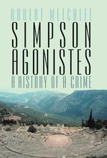 Simpson Agonistes : A History of a Crime - Robert Metcalfe