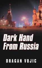 Dark Hand from Russia - Dragan Vujic