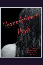 Shapeshifter's Mark - Taylor Clavette