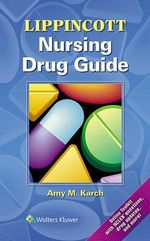 Lippincott Nursing Drug Guide - Amy Karch