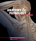 Anatomy & Pathology : The World's Best Anatomical Charts Book - Anatomical Chart Company