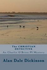 The Christian Detective - MR Alan Dale Dickinson