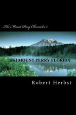 The Mount Perry Chronicles 7 - MR Robert P Herbst