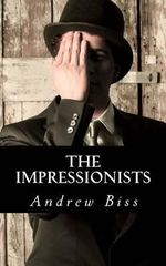 The Impressionists - Andrew Biss