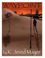 Waypoint : Book One in the Convergence Trilogy - K Jered Mayer