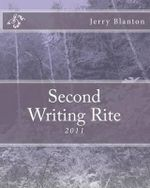 Second Writing Rite : 2011 - Jerry C Blanton