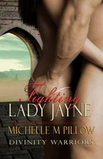 Fighting Lady Jayne : Divinity Warriors Book Two - Michelle M Pillow