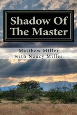 Shadow of the Master - MR Matthew R Miller