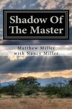 Shadow of the Master - MR Matthew R Miller