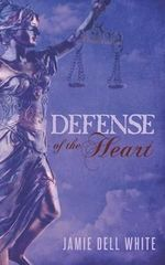 Defense of the Heart - Jamie Dell White