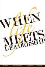 When Life Meets Leadership - Bill Wright