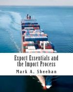Export Essentials and the Import Process :  A Cardiologist Discovers God's Presence in the Li... - Mark A Sheehan