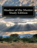 Shadow of the Master : Study Edition: Study Edition - Matthew R Miller