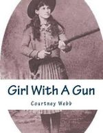 Girl with a Gun - Courtney Webb