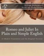 Romeo and Juliet in Plain and Simple English - William Shakespeare