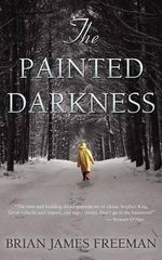 The Painted Darkness - Brian James Freeman