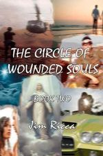 The Circle of Wounded Souls Book Two - Jim Ricca