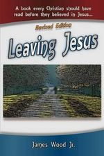 Leaving Jesus - James Wood Jr
