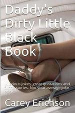 Daddy's Dirty Little Blackbook - Carey Erichson