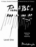Piano ABC's - Level One : Beginning at the Beginning - Beverly Grace Joy