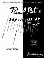 Piano ABC's - Level Two : Beginning at the Beginning - Beverly Grace Joy