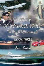 The Circle of Wounded Souls Book Three - Jim Ricca