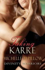 Taking Karre : Divinity Warriors Book Four - Michelle M Pillow