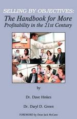 Selling by Objectives : The Handbook for More Profitability in the 21st Century - Dave Hinkes