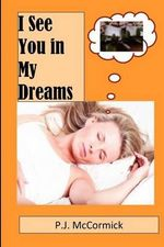 I See You in My Dreams - P J McCormick