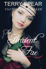 The Ancient Fae : The World of Fae - Terry Spear