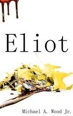 Eliot - Michael A Wood Jr
