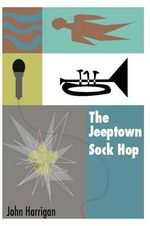 The Jeeptown Sock Hop - John Harrigan