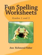 Fun Spelling Worksheets : Spelling and Phonics, Grades 5 - 6 - Ann Richmond Fisher