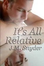 It's All Relative - J M Snyder