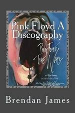 Pink Floyd a Discography - Brendan James