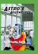 Astro's Adventures : Rampaging Rats - Susan Day