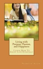 Living with Purpose, Passion, and Happiness : Learn How to Enjoy Your Life Everyday - Nippon Life Professor of Finance and Economics Franklin Allen