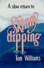 A Slow Return to Skinny Dipping - Tom Williams
