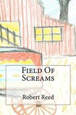 Field of Screams - Robert A Reed