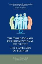 The Third Domain of Organizational Excellence : The People Side of Business - Phd Thomas J Demaio