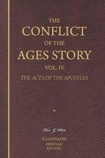The Conflict of the Ages Story, Vol. IV. - Ellen G White