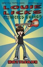 Louie Licks and the Wicked Snakes : Battleaxe - Gaetan Pappalardo